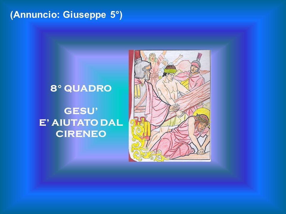 8° QUADRO GESU E AIUTATO DAL CIRENEO (Annuncio: Giuseppe 5°)