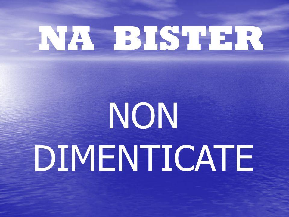 NA BISTER NON DIMENTICATE