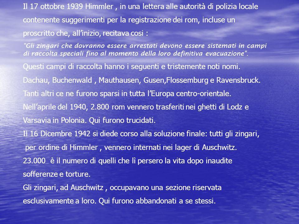 Il 17 ottobre 1939 Himmler, in una lettera alle autorità di polizia locale contenente suggerimenti per la registrazione dei rom, incluse un proscritto