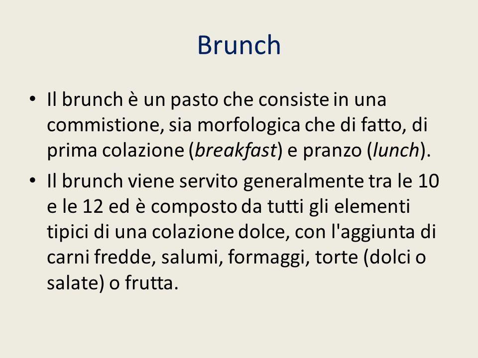 Brunch Il brunch è un pasto che consiste in una commistione, sia morfologica che di fatto, di prima colazione (breakfast) e pranzo (lunch). Il brunch