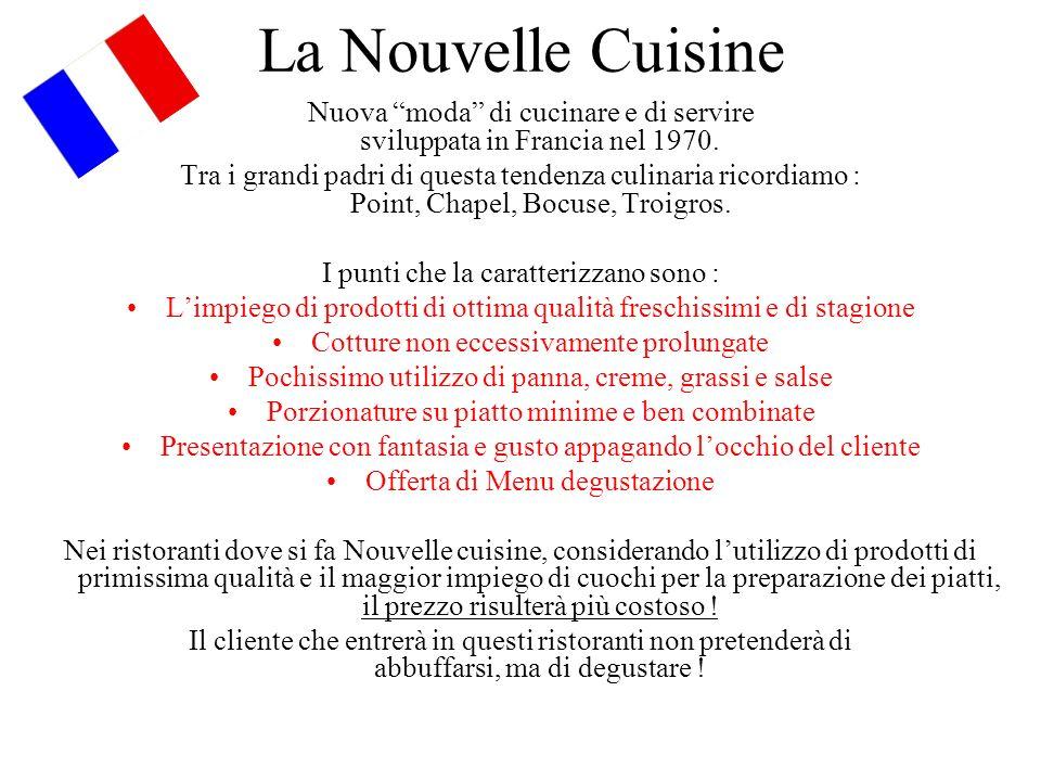 La Nouvelle Cuisine Nuova moda di cucinare e di servire sviluppata in Francia nel 1970. Tra i grandi padri di questa tendenza culinaria ricordiamo : P