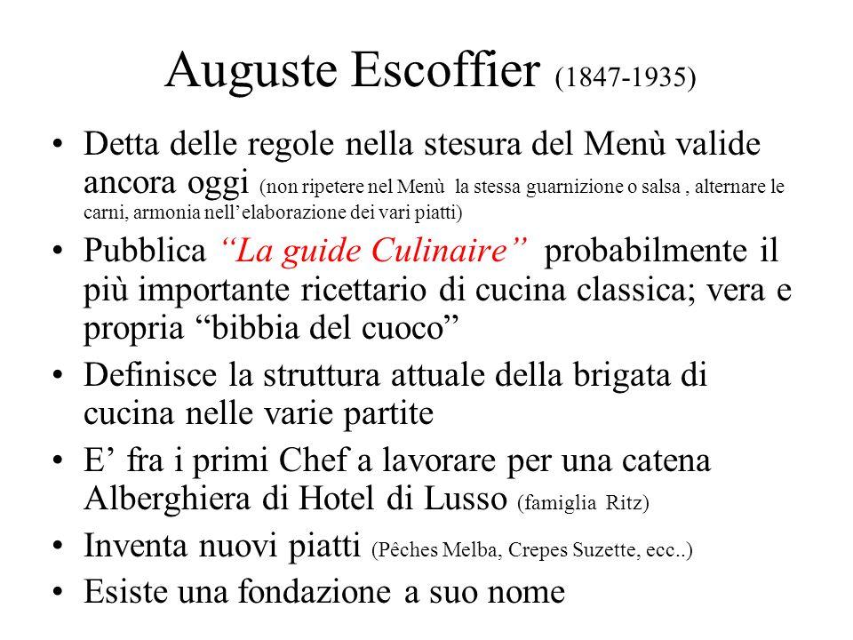 Auguste Escoffier (1847-1935) Detta delle regole nella stesura del Menù valide ancora oggi (non ripetere nel Menù la stessa guarnizione o salsa, alter