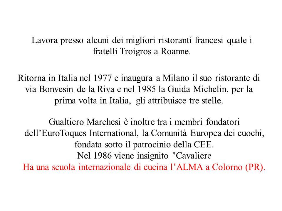 Lavora presso alcuni dei migliori ristoranti francesi quale i fratelli Troigros a Roanne. Ritorna in Italia nel 1977 e inaugura a Milano il suo ristor