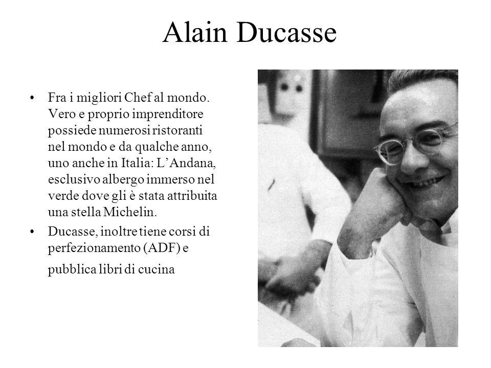 Alain Ducasse Fra i migliori Chef al mondo. Vero e proprio imprenditore possiede numerosi ristoranti nel mondo e da qualche anno, uno anche in Italia: