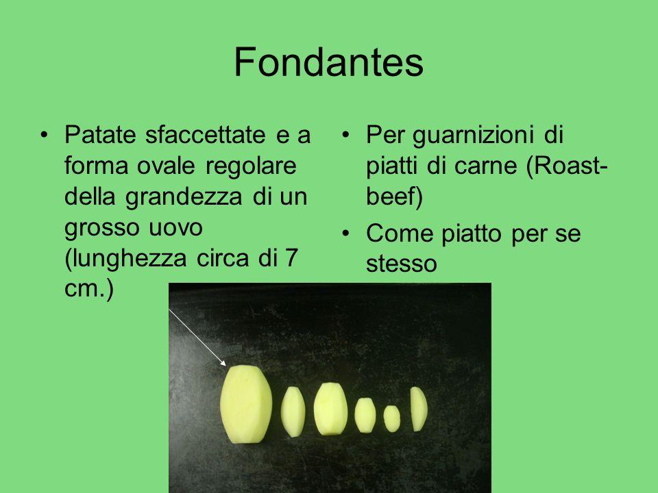 Fondantes Patate sfaccettate e a forma ovale regolare della grandezza di un grosso uovo (lunghezza circa di 7 cm.) Per guarnizioni di piatti di carne