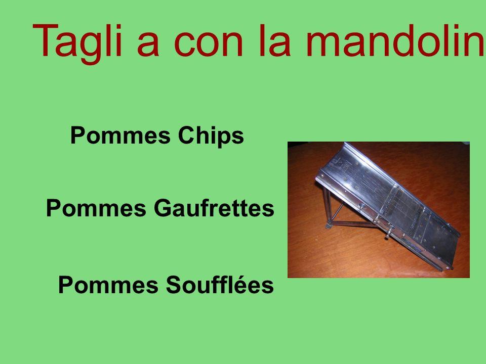 Tagli a con la mandolina Pommes Chips Pommes Gaufrettes Pommes Soufflées
