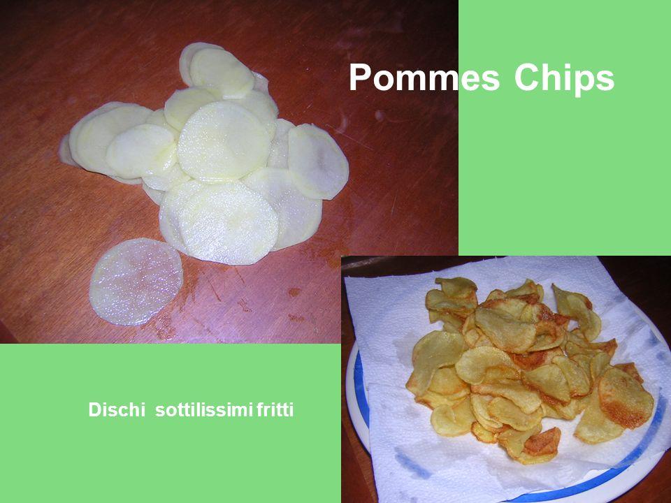 Pommes Chips Dischi sottilissimi fritti