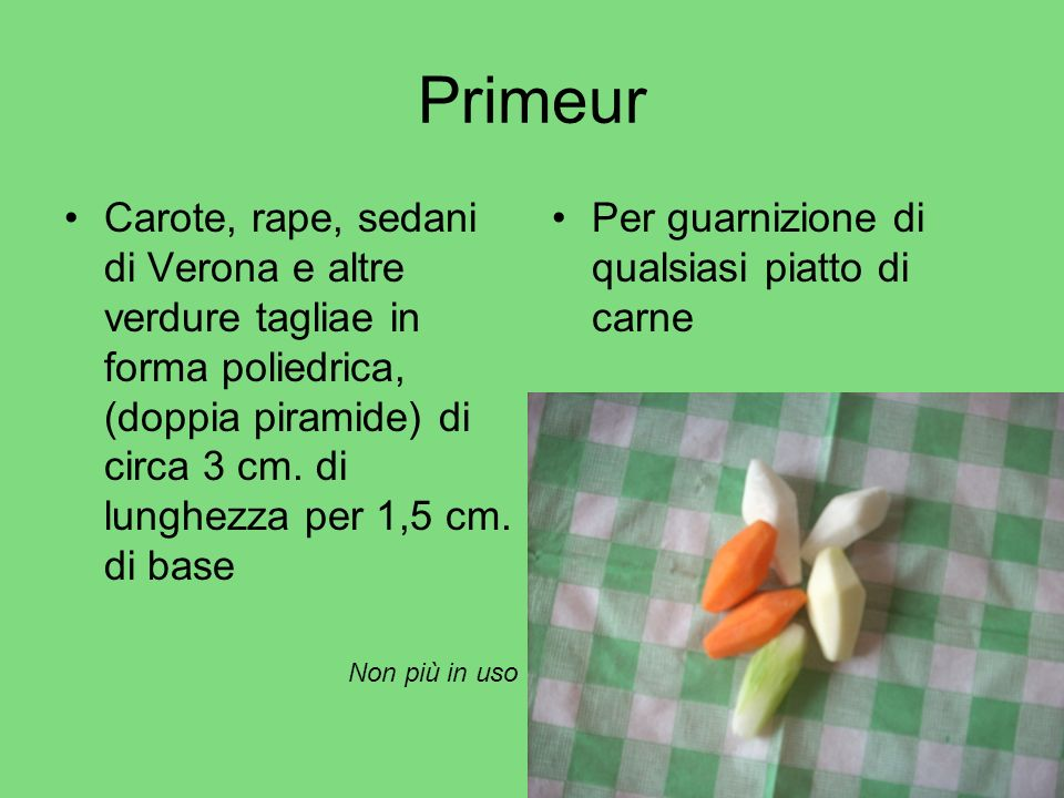 Primeur Carote, rape, sedani di Verona e altre verdure tagliae in forma poliedrica, (doppia piramide) di circa 3 cm. di lunghezza per 1,5 cm. di base