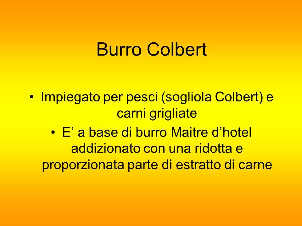 Burro Colbert Impiegato per pesci (sogliola Colbert) e carni grigliate E a base di burro Maitre dhotel addizionato con una ridotta e proporzionata par