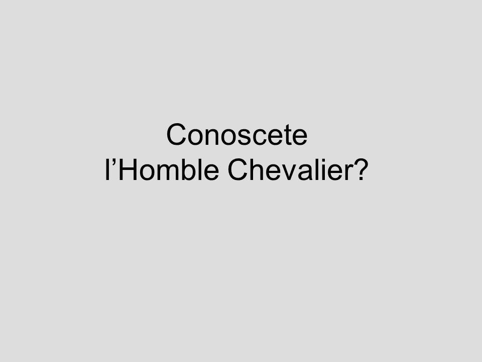 Conoscete lHomble Chevalier?