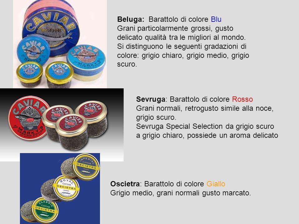 Beluga: Barattolo di colore Blu Grani particolarmente grossi, gusto delicato qualità tra le migliori al mondo. Si distinguono le seguenti gradazioni d