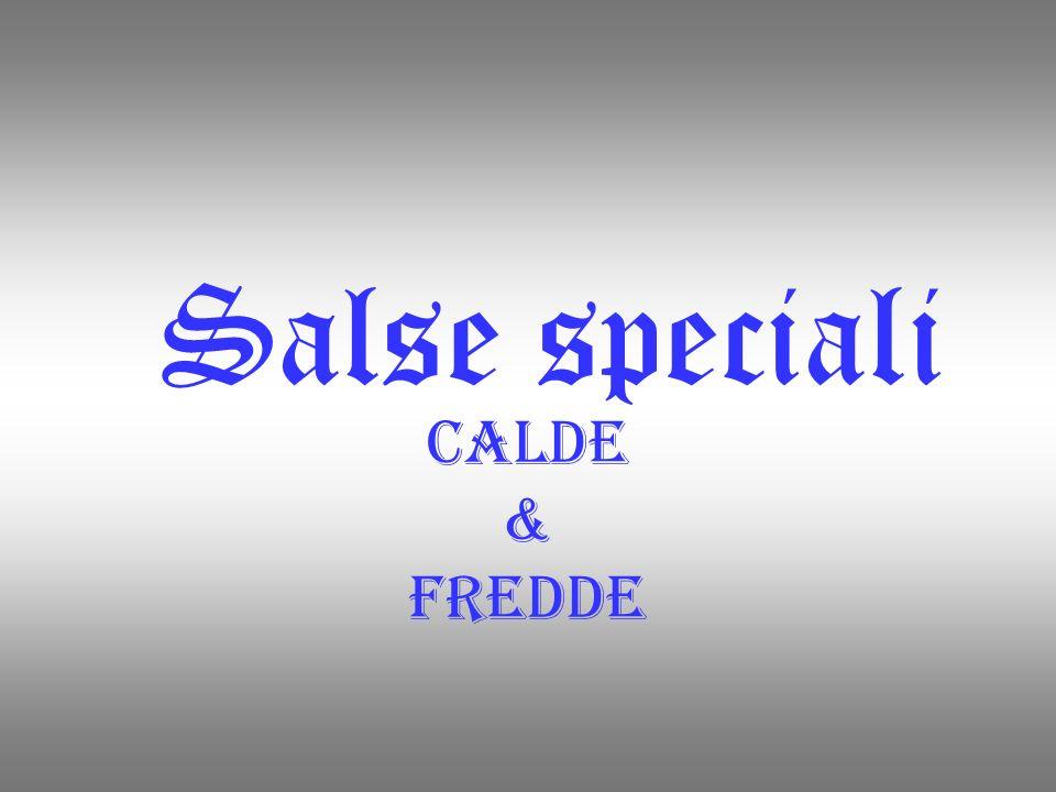 Salse speciali Calde & Fredde