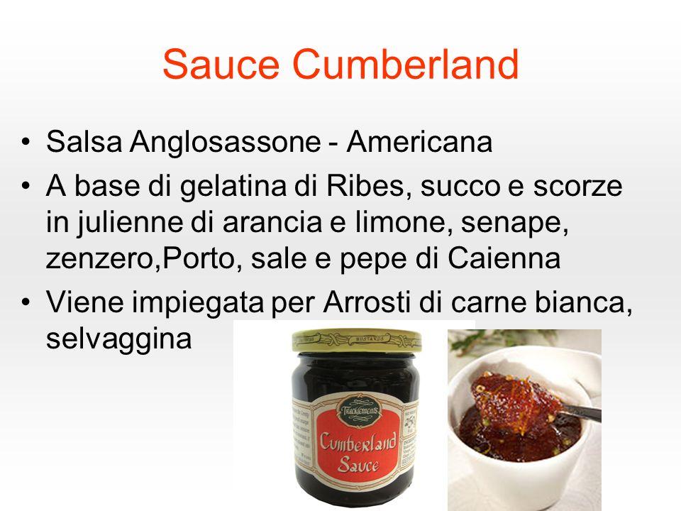 Sauce Cumberland Salsa Anglosassone - Americana A base di gelatina di Ribes, succo e scorze in julienne di arancia e limone, senape, zenzero,Porto, sa