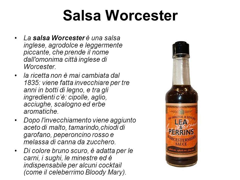 Salsa Worcester La salsa Worcester è una salsa inglese, agrodolce e leggermente piccante, che prende il nome dall omonima città inglese di Worcester.