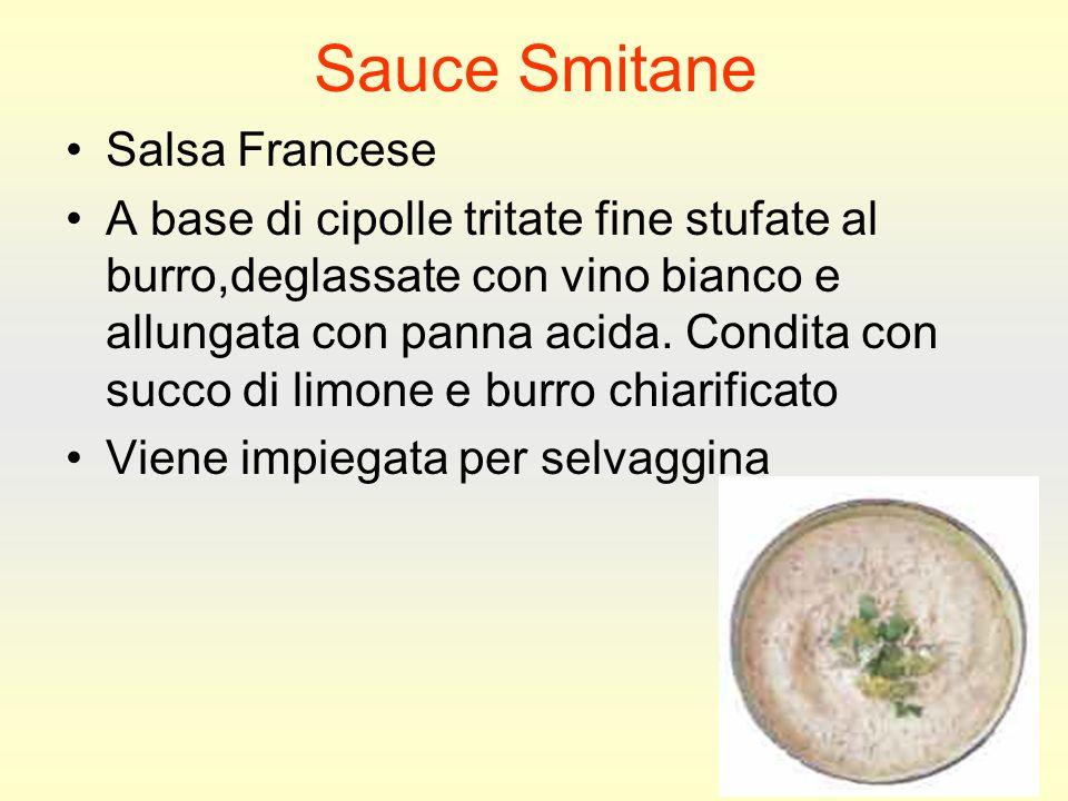 Sauce Smitane Salsa Francese A base di cipolle tritate fine stufate al burro,deglassate con vino bianco e allungata con panna acida.