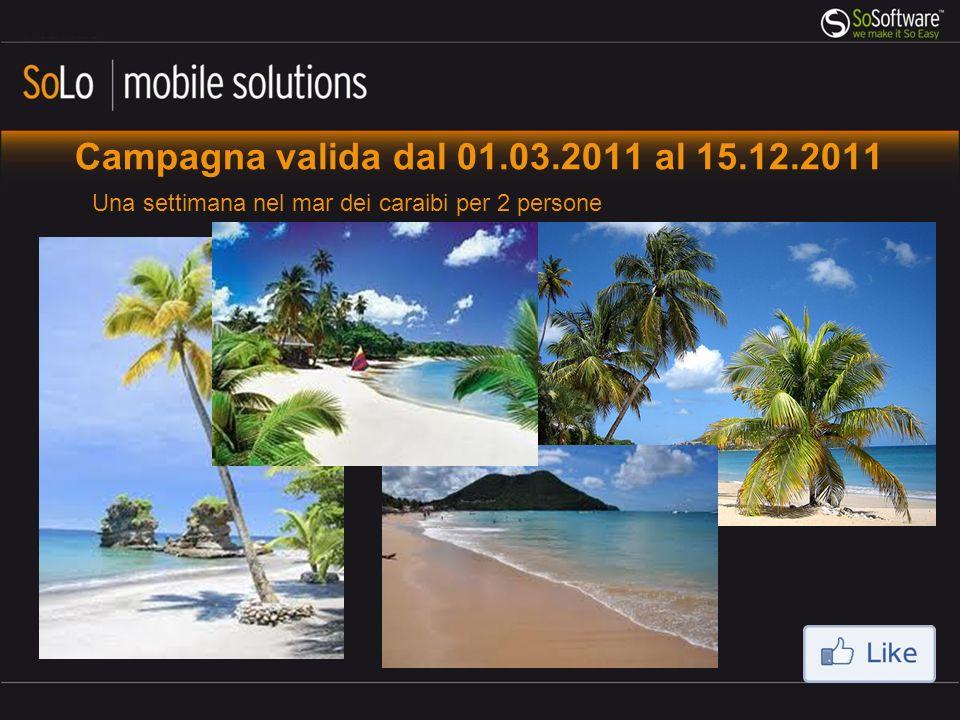 Campagna valida dal 01.03.2011 al 15.12.2011 Una settimana nel mar dei caraibi per 2 persone