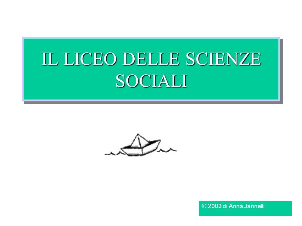IL LICEO DELLE SCIENZE SOCIALI © 2003 di Anna Jannelli