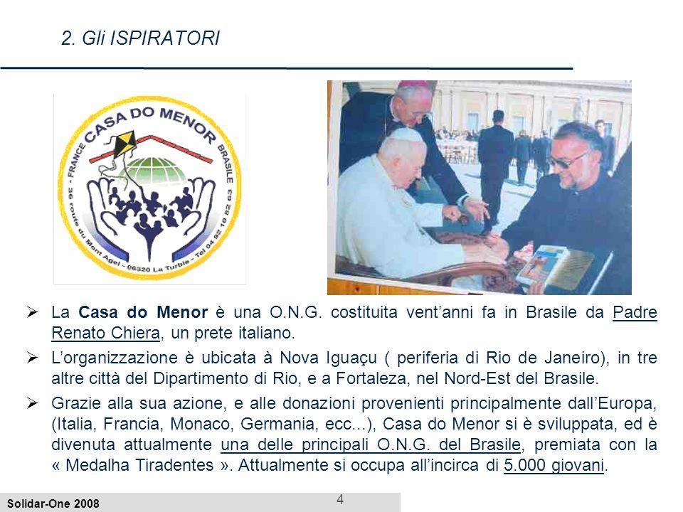 Solidar-One 2008 4 2.Gli ISPIRATORI La Casa do Menor è una O.N.G.