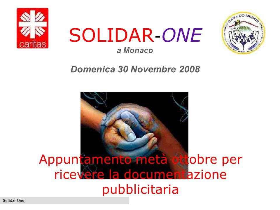 Solidar One Appuntamento metà ottobre per ricevere la documentazione pubblicitaria SOLIDAR - ONE a Monaco Domenica 30 Novembre 2008