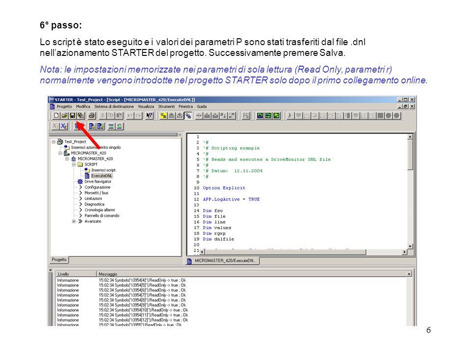 6 6° passo: Lo script è stato eseguito e i valori dei parametri P sono stati trasferiti dal file.dnl nellazionamento STARTER del progetto.