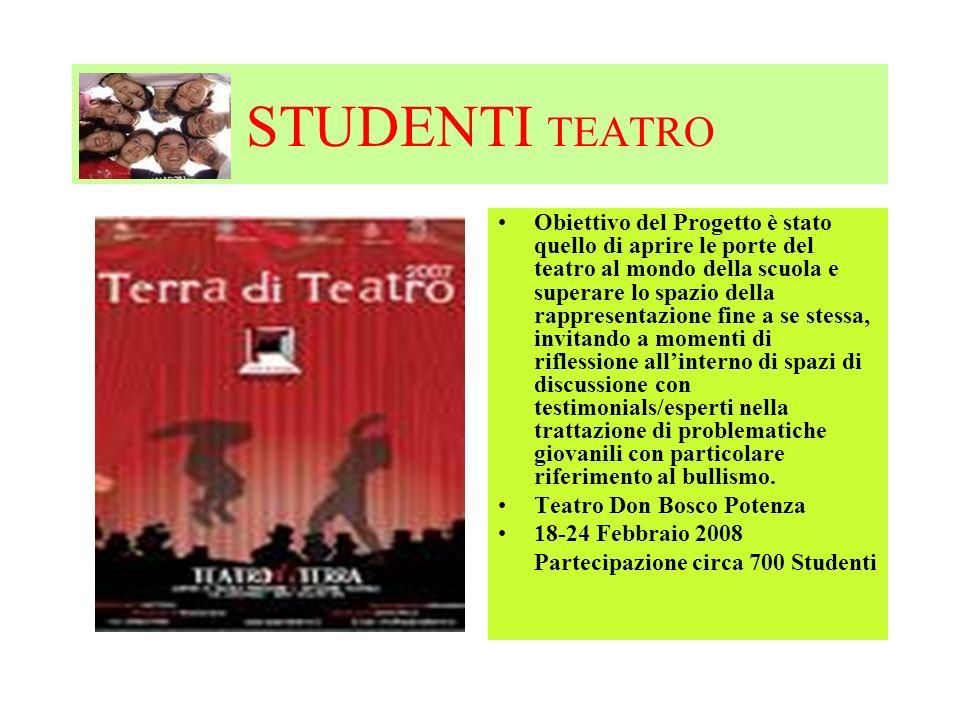 STUDENTI TEATRO Obiettivo del Progetto è stato quello di aprire le porte del teatro al mondo della scuola e superare lo spazio della rappresentazione