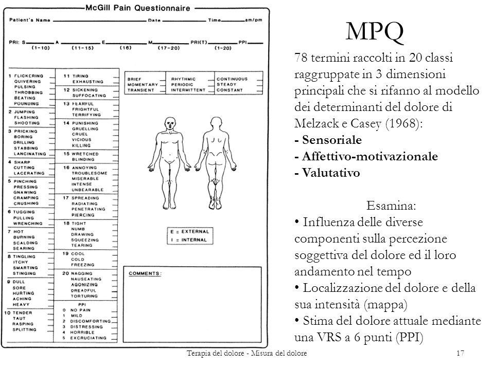 78 termini raccolti in 20 classi raggruppate in 3 dimensioni principali che si rifanno al modello dei determinanti del dolore di Melzack e Casey (1968