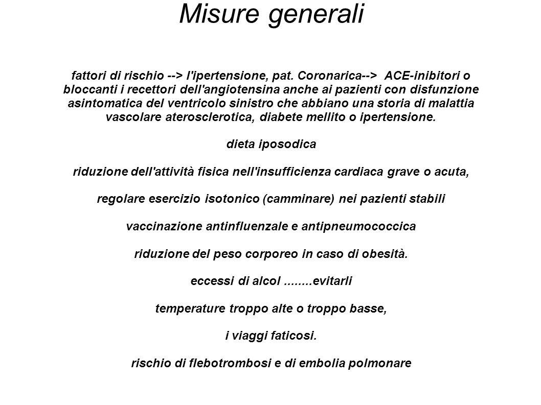 Misure generali fattori di rischio --> l'ipertensione, pat. Coronarica--> ACE-inibitori o bloccanti i recettori dell'angiotensina anche ai pazienti co