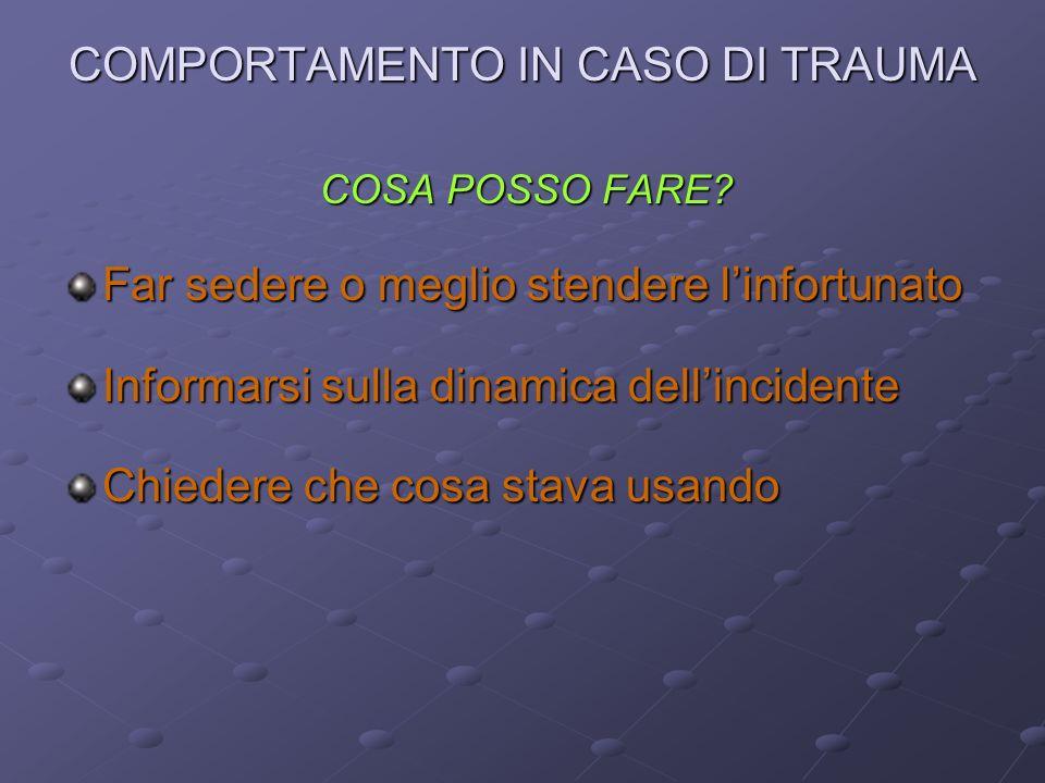 COMPORTAMENTO IN CASO DI TRAUMA COSA POSSO FARE.