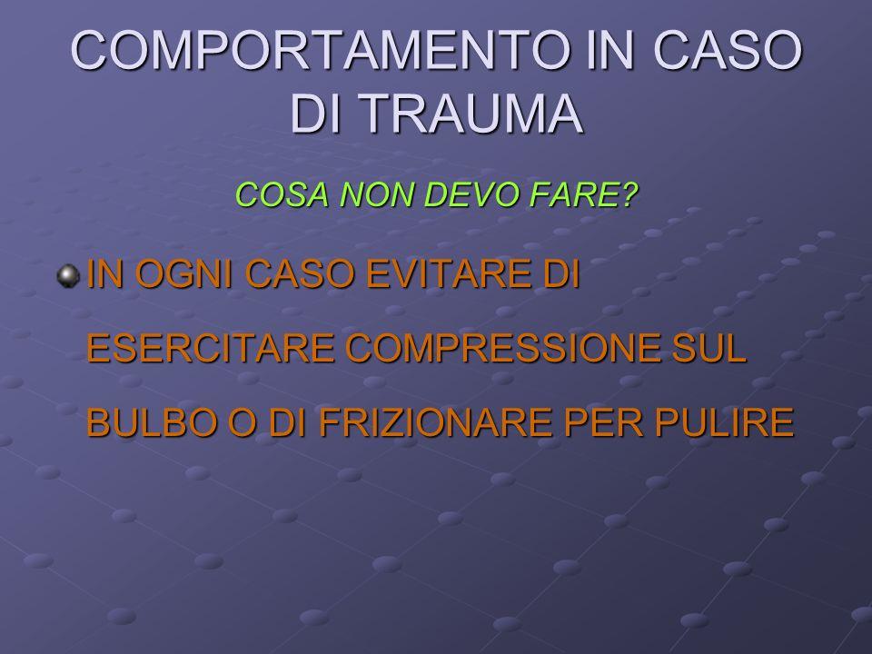 COMPORTAMENTO IN CASO DI TRAUMA COSA NON DEVO FARE.