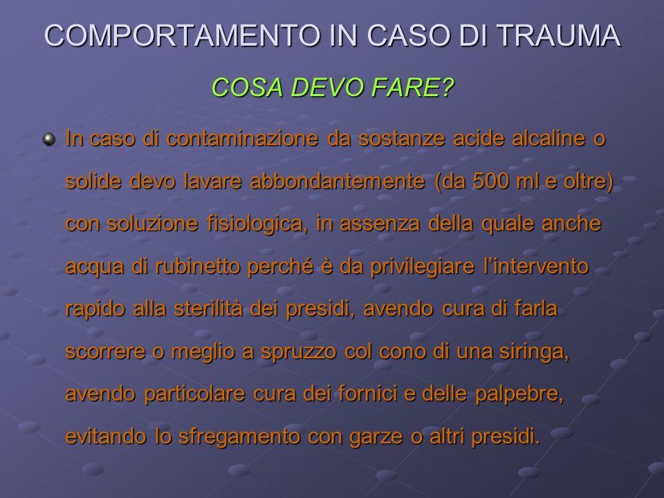 COMPORTAMENTO IN CASO DI TRAUMA COSA DEVO FARE.