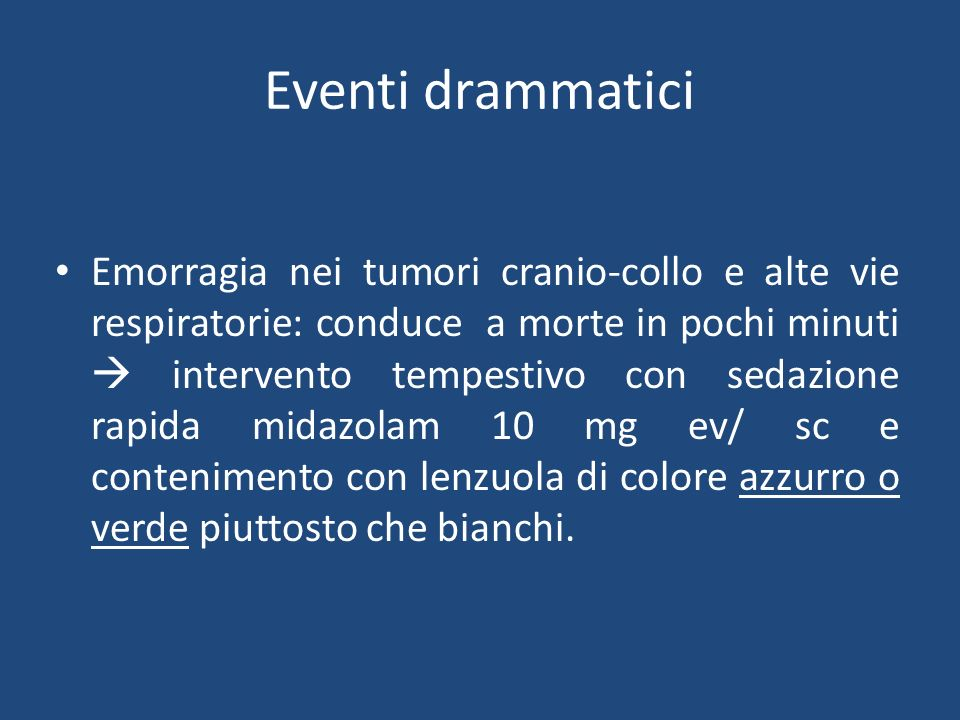 Eventi drammatici Emorragia nei tumori cranio-collo e alte vie respiratorie: conduce a morte in pochi minuti intervento tempestivo con sedazione rapid