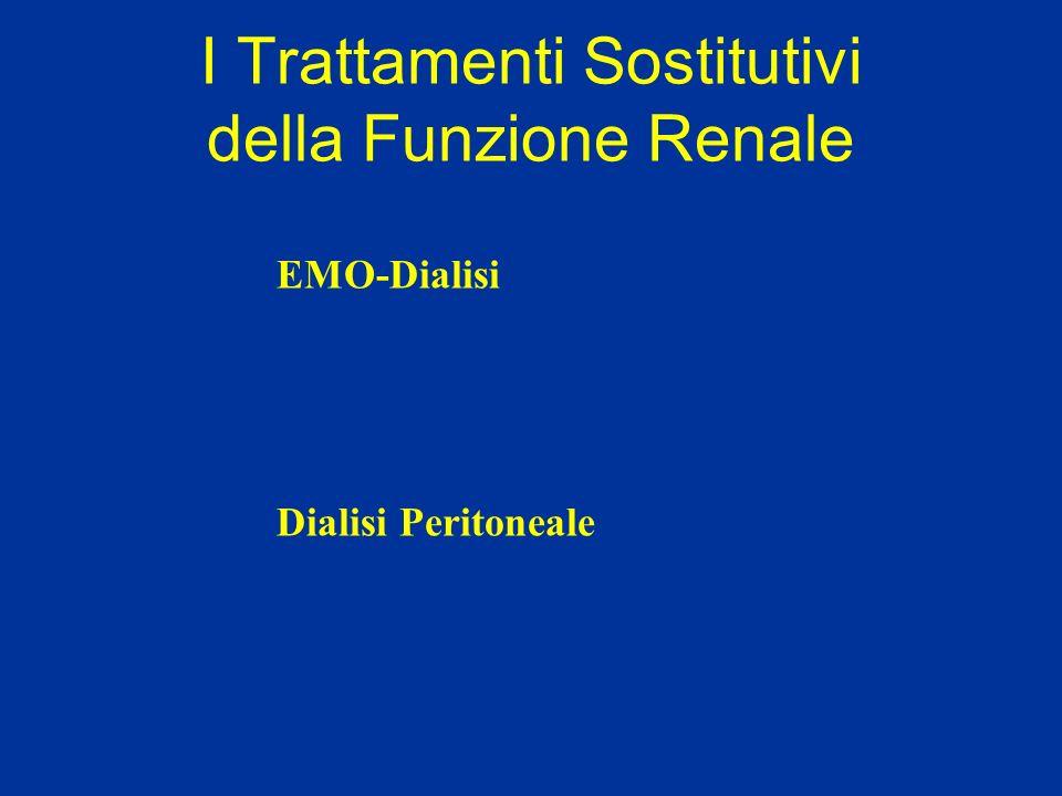 I Trattamenti Sostitutivi della Funzione Renale EMO-Dialisi Dialisi Peritoneale