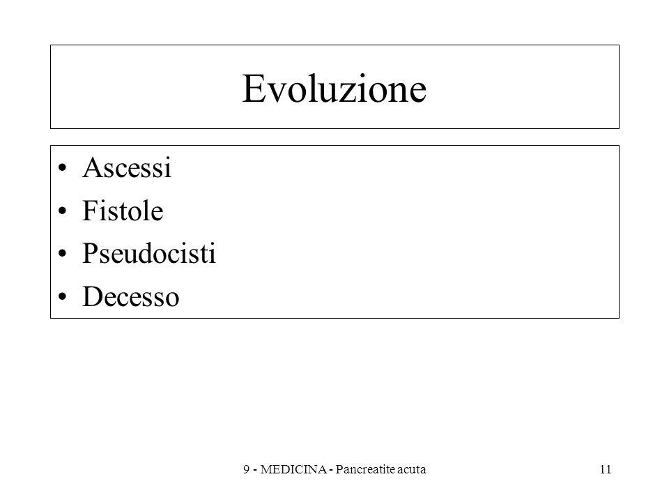 Evoluzione Ascessi Fistole Pseudocisti Decesso 119 - MEDICINA - Pancreatite acuta