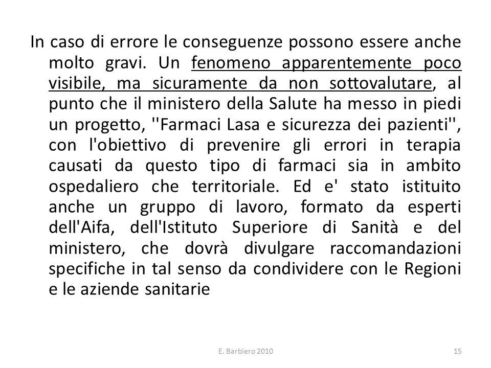 E. Barbiero 201015 In caso di errore le conseguenze possono essere anche molto gravi. Un fenomeno apparentemente poco visibile, ma sicuramente da non