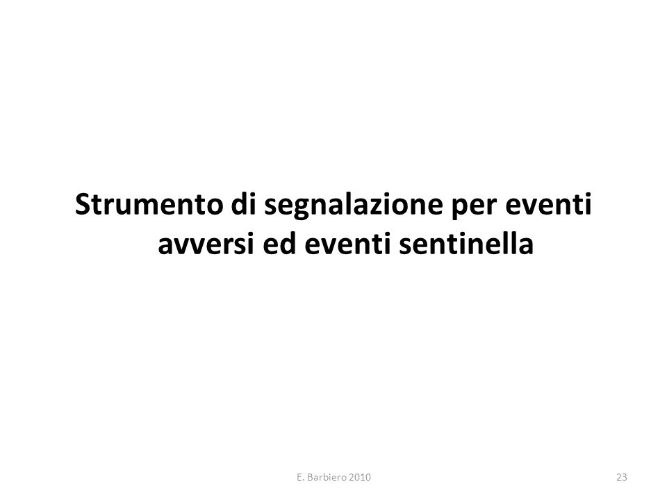 E. Barbiero 201023 Strumento di segnalazione per eventi avversi ed eventi sentinella