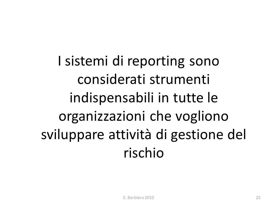 E. Barbiero 201025 I sistemi di reporting sono considerati strumenti indispensabili in tutte le organizzazioni che vogliono sviluppare attività di ges
