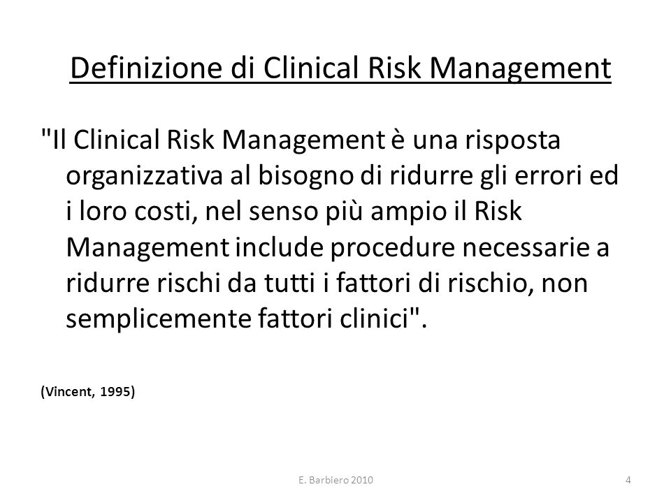 E. Barbiero 20104 Definizione di Clinical Risk Management