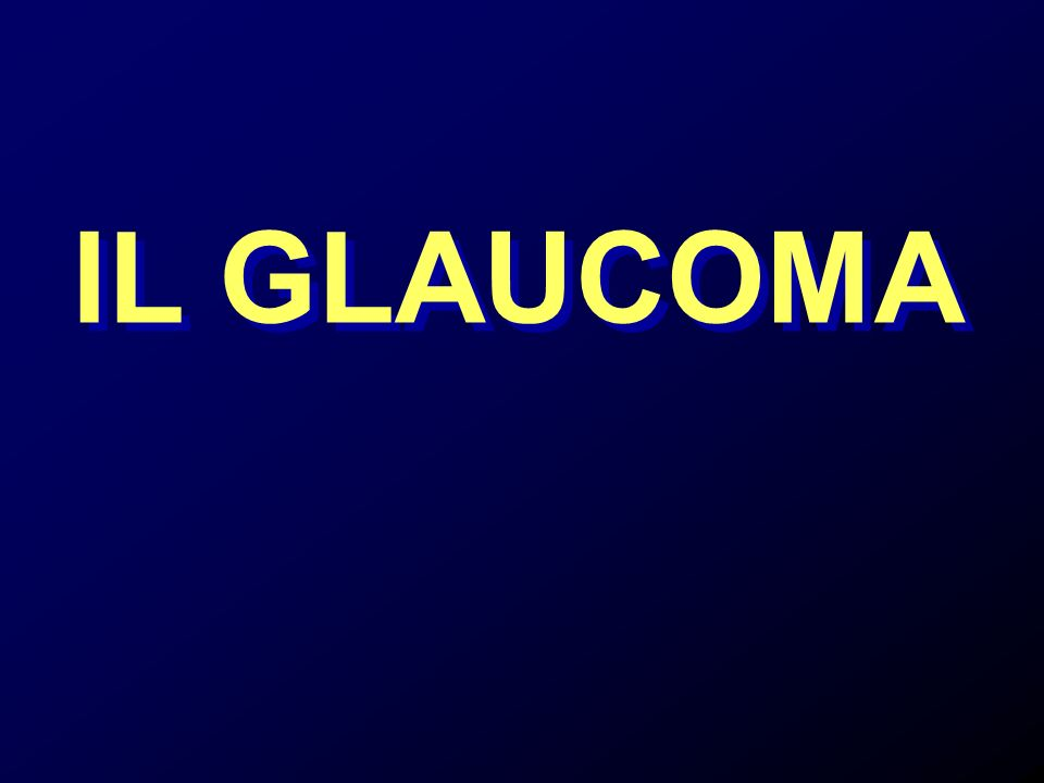 IL GLAUCOMA