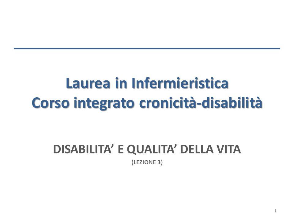 Laurea in Infermieristica Corso integrato cronicità-disabilità DISABILITA E QUALITA DELLA VITA (LEZIONE 3) 1