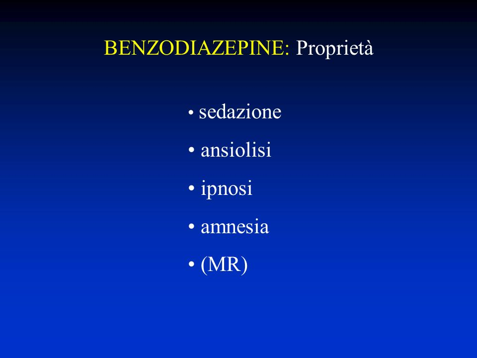 BENZODIAZEPINE: Proprietà sedazione ansiolisi ipnosi amnesia (MR)