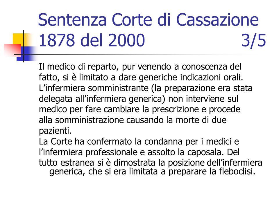 Sentenza Corte di Cassazione 1878 del 2000 3/5 Il medico di reparto, pur venendo a conoscenza del fatto, si è limitato a dare generiche indicazioni or
