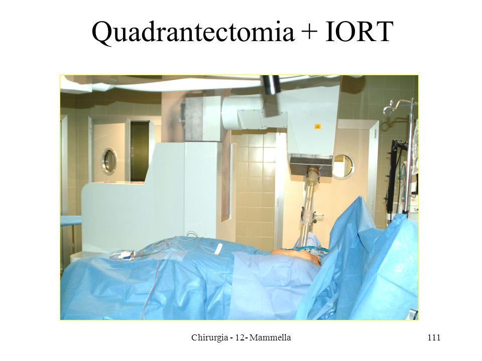 Chirurgia - 12- Mammella111 Quadrantectomia + IORT