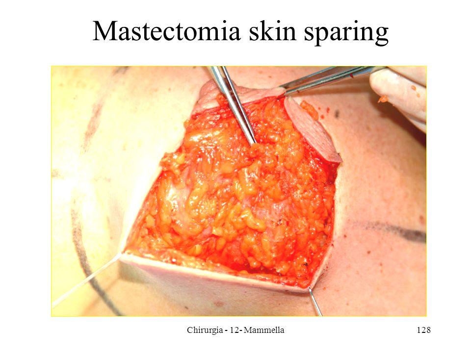 Chirurgia - 12- Mammella128 Mastectomia skin sparing