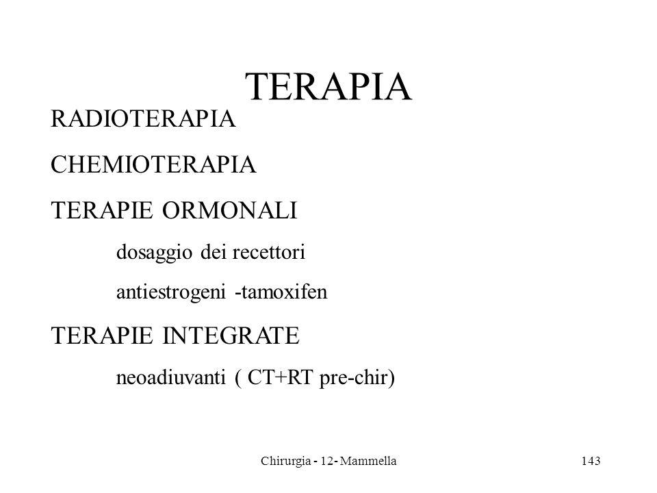 TERAPIA RADIOTERAPIA CHEMIOTERAPIA TERAPIE ORMONALI dosaggio dei recettori antiestrogeni -tamoxifen TERAPIE INTEGRATE neoadiuvanti ( CT+RT pre-chir) 1