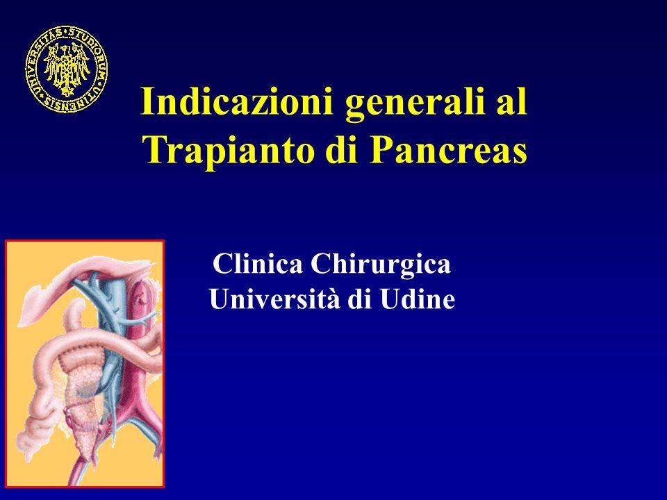 Indicazioni generali al Trapianto di Pancreas Clinica Chirurgica Università di Udine
