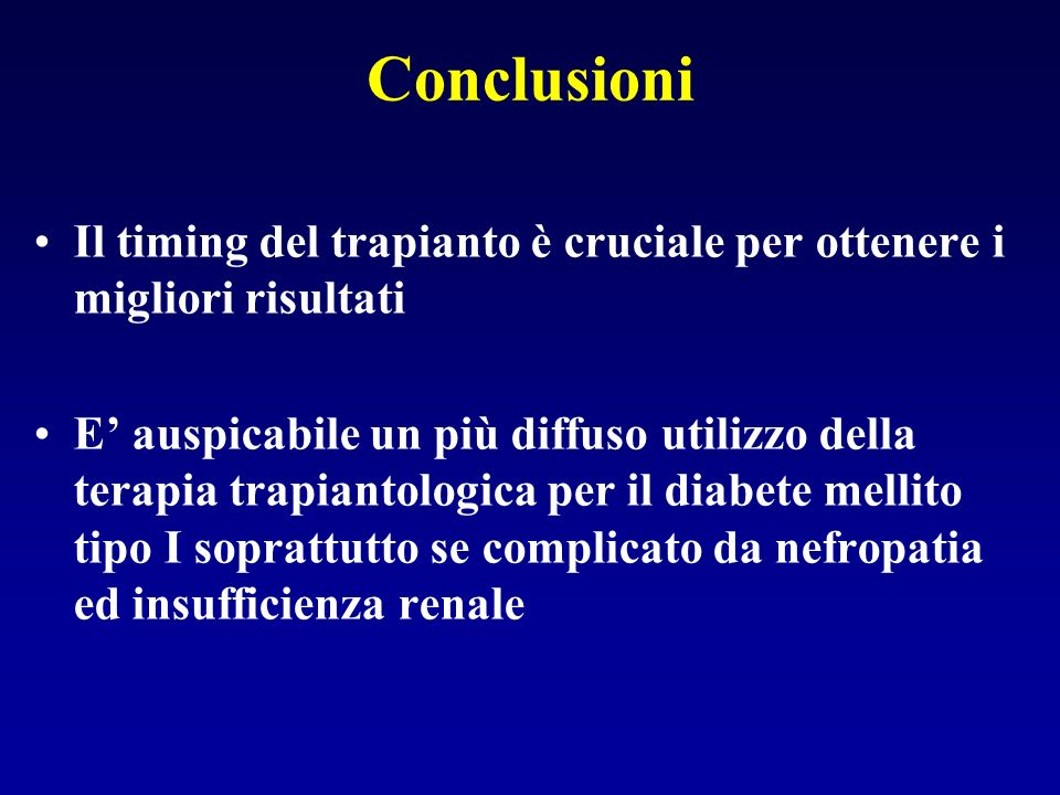 Il timing del trapianto è cruciale per ottenere i migliori risultati E auspicabile un più diffuso utilizzo della terapia trapiantologica per il diabet