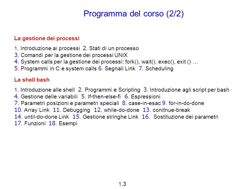 1.3 La gestione dei processi 1. Introduzione ai processi 2.