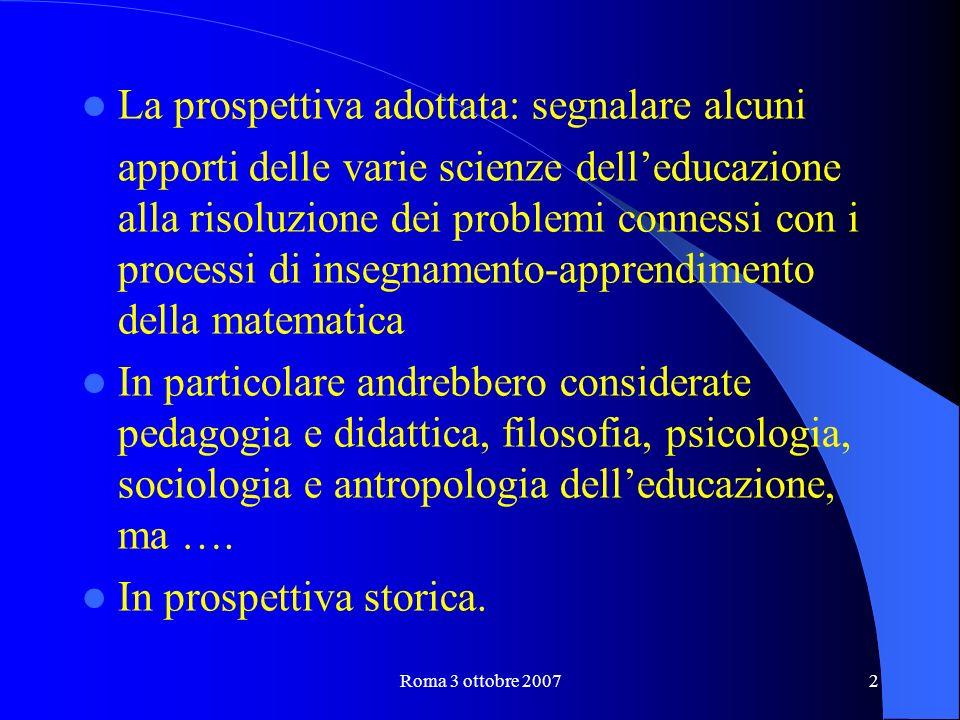 Roma 3 ottobre 200713 La svolta cognitiva (1957) e meta-cognitiva (anni settanta).