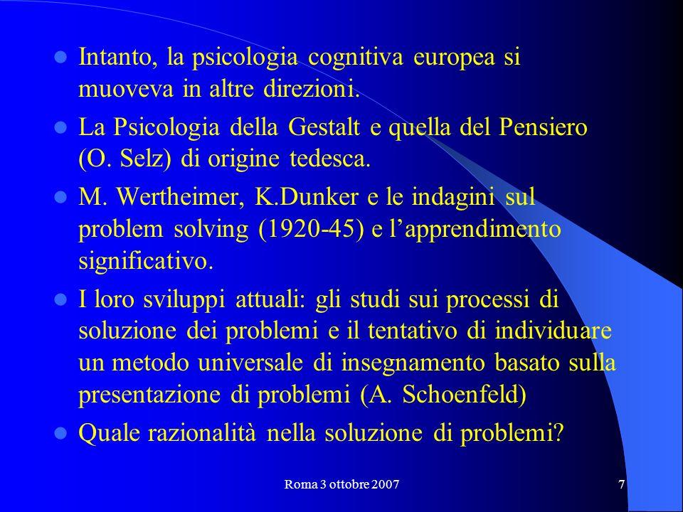 Roma 3 ottobre 20077 Intanto, la psicologia cognitiva europea si muoveva in altre direzioni.