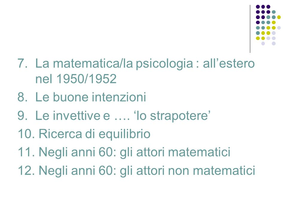 1966 il rapporto UNESCO: Mathematics in primary education: learning of mathematics by young children (tradotto dalla SEI di Torino 1977)